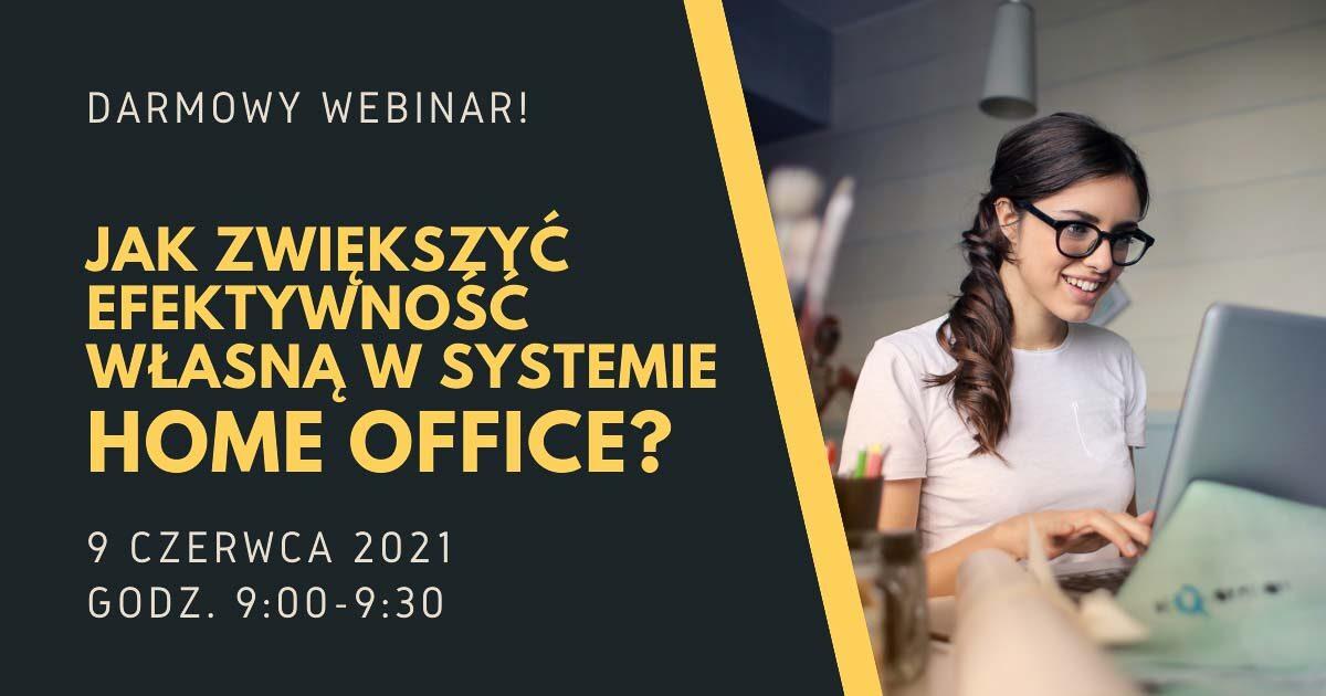Jak zwiększyć efektywność własną w systemie Home Office